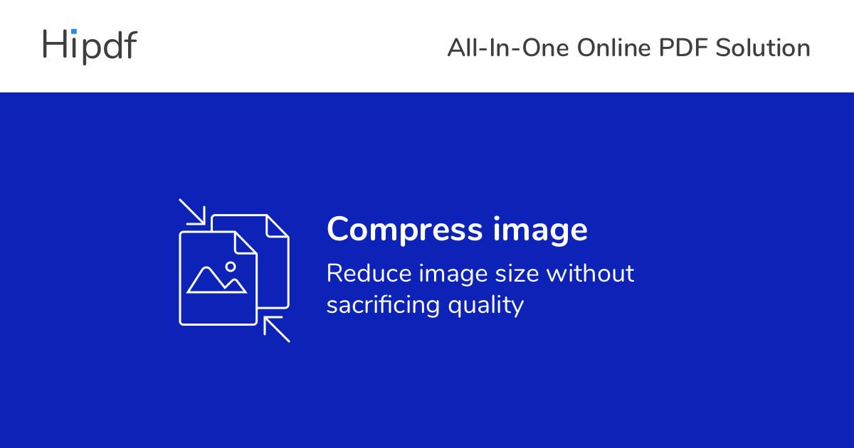 ضغط الصور قم بتقليل حجم الصور مجانا عبر الانترنت Hipdf
