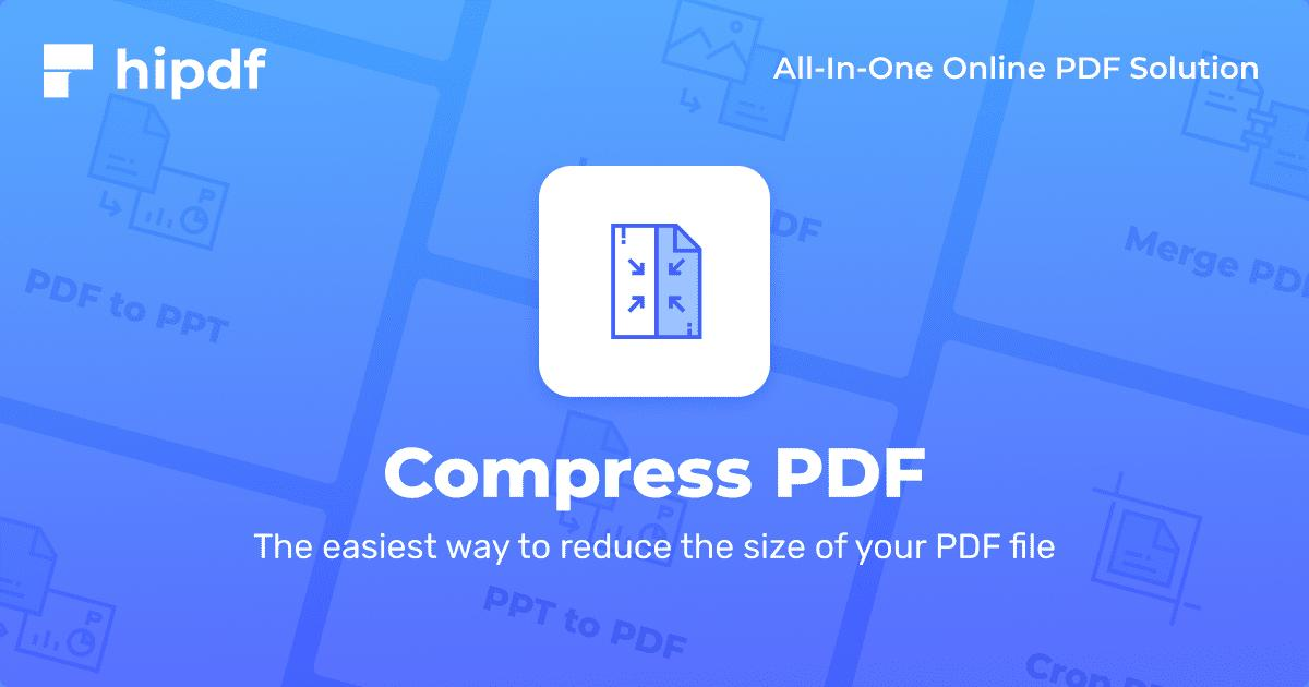 Compress PDF: Reduce your PDF file size online for free - Hipdf