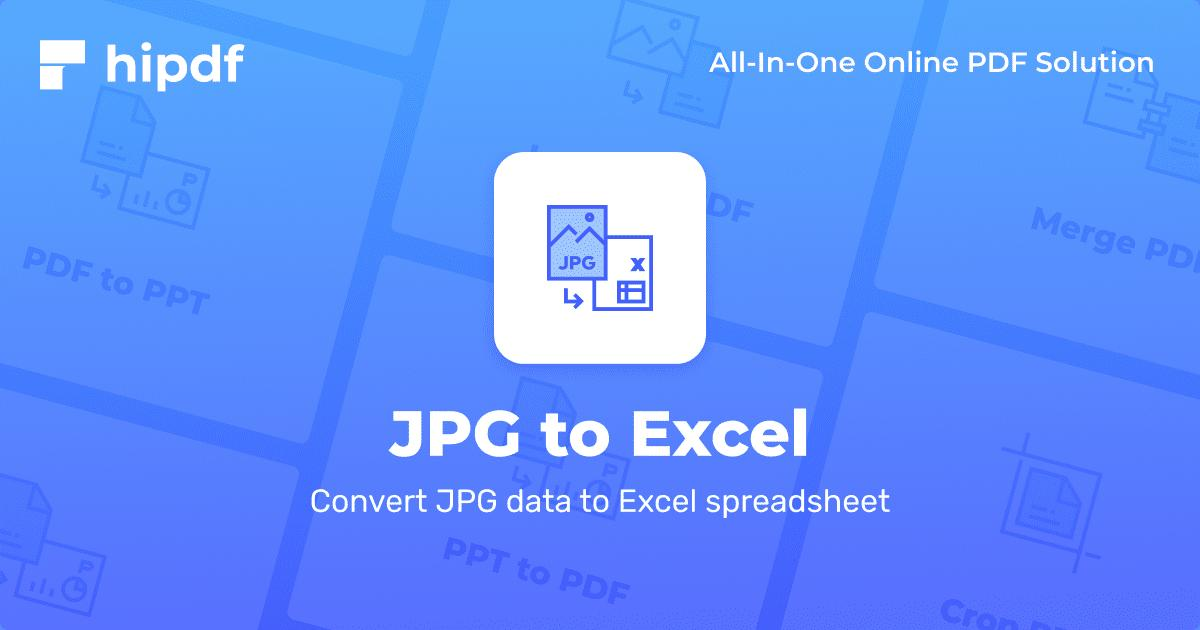 JPG to Excel: Convert JPG to Excel online for free - Hipdf