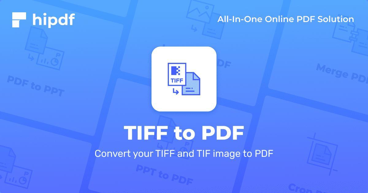 TIFF to PDF: Convert TIFF to PDF online for free - Hipdf